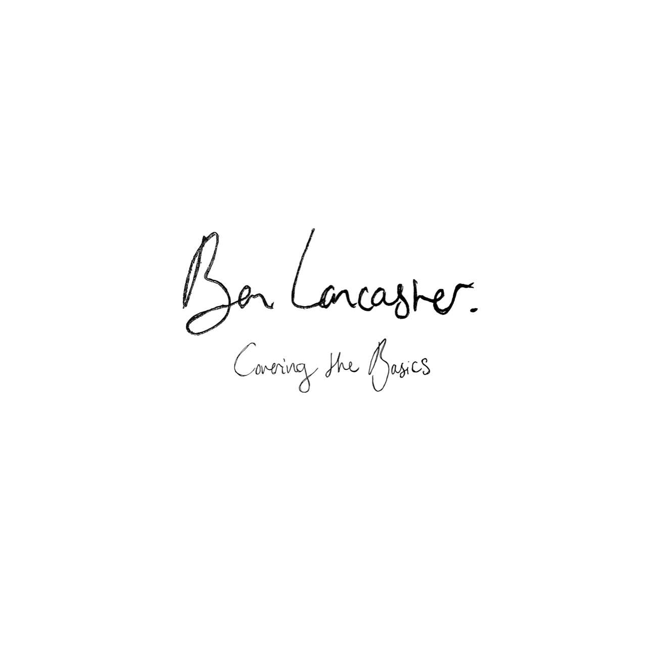 BEN LANCASTER - COVERING THE BASICS